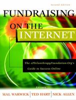 Fundraising on the Internet: The ePhilanthropyFoundation.org's Guide to Success Online, 2nd Edition 0787960454 Book Cover