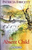 The Absent Child 0708939511 Book Cover