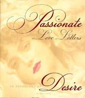 Passionate Love Letters: An Anthology of Desire 0297835947 Book Cover