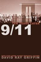 9/11 Ten Years Later: When State Crimes against Democracy Succeed 1566568684 Book Cover