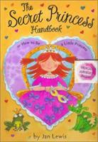 The Secret Princess Handbook (Secret Fairy) 0689843739 Book Cover