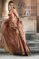 Princess of Glass 1599906597 Book Cover