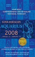 Aquarius (Super Horoscopes 2008) 0425215539 Book Cover