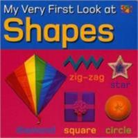 My Very First Look at Shapes (My Very First Look Board Books) 158728278X Book Cover