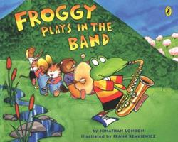 Froggy Plays in the Band 0670035327 Book Cover