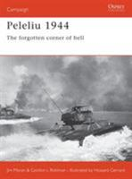 Peleliu 1944: The Forgotten Corner Of Hell (Campaign) 1841767220 Book Cover