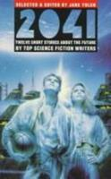2041: Twelve Short Stories About the Future by Top Science Fiction Writers 0440218985 Book Cover