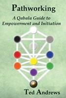 Pathworking and the Tree of Life: A Qabala Guide to Empowerment & Initiation 188876760X Book Cover
