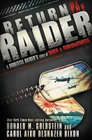 Return of the Raider: A Doolittle Raider's Story of War  Forgiveness 1616381906 Book Cover