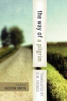 The Way of a Pilgrim and the Pilgrim Continues on His Way 0385468148 Book Cover