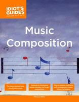 The Complete Idiot's Guide to Music Composition (The Complete Idiot's Guide) 1592574033 Book Cover