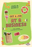 Get a Job at a Business 1467738387 Book Cover