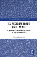 Eu Regional Trade Agreements: An Instrument of Promoting the Rule of Law to Third States 0367468468 Book Cover