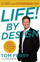 Life! By Design: 6 Steps to an Extraordinary You 0345520645 Book Cover