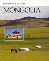 Mongolia (Enchantment of the World. Second Series) 0516026054 Book Cover