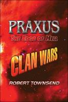 Praxus, the Edge of Hell: Clan Wars 1424194938 Book Cover