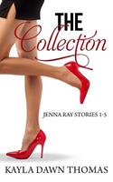 The Collection: Jenna Ray Stories 1-5 1530256887 Book Cover