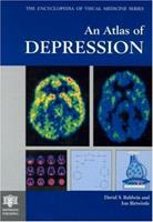 An Atlas of Depression (The Encyclopedia of Visual Medicine Series) 1850709424 Book Cover
