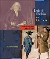 Benjamin Franklin and Electricity (Cornerstones of Freedom. Second Series) 0516242407 Book Cover