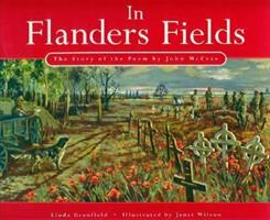 In Flanders Fields: The Story of the Poem by John McCrae 0773759255 Book Cover
