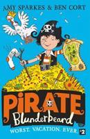 Pirate Blunderbeard: Worst. Vacation. Ever. (Pirate Blunderbeard, Book 2) 0008201854 Book Cover