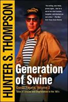 Generation of Swine: Tales of Shame and Degradation in the '80's 0671661477 Book Cover