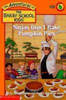 Ninjas Don't Bake Pumpkin Pies (Adventures of the Bailey School Kids) 0439043980 Book Cover
