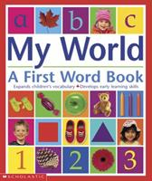 My World: A First Word Book 0779113837 Book Cover
