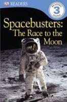 Spacebusters the Race to the Moon: Level 3 0756690846 Book Cover
