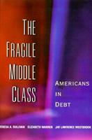 The Fragile Middle Class: Americans in Debt 0300091710 Book Cover