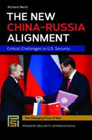 The New China-Russia Alignment: Critical Challenges to U.S. Security 1440847363 Book Cover