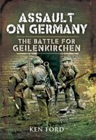 Assault on Germany: The Battle for Geilenkirchen (David & Charles Military Book) 1848840985 Book Cover