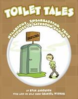 Toilet Tales: Hilarious, Embarrassing, True Stories of Bathroom Humor 0988184265 Book Cover
