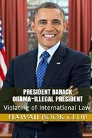 President Barack Obama Illegal President: Hawaii War Report 2016-2017 1534619275 Book Cover