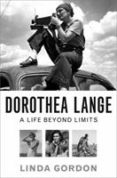 Dorothea Lange: A Life Beyond Limits 0393057305 Book Cover