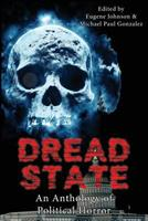 Dread State - A Political Horror Anthology 0692809686 Book Cover