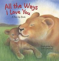 All the Ways I Love You 1581173350 Book Cover