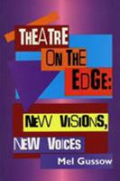 Theatre on the Edge: New Visions, New Voices: Cloth Book (Applause Critics Circle) 1557833117 Book Cover