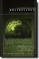 Brainscapes: An Introduction to What Neuroscience Has Learned About the Structure, Function, and Abilities of the Brain (Discover Book) 0786861134 Book Cover