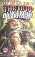 The Hub: Dangerous Territory 0671319841 Book Cover