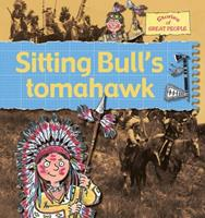 Sitting Bull's Tomahawk (Stories of Great People) 0778737144 Book Cover