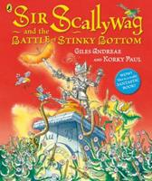 Sir Scallywag and the Battle of Stinky Bottom 0723270473 Book Cover