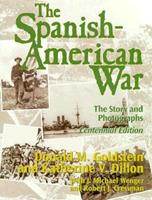 Spanish-American War : The Story and Photographs (America at War (Brassey's)) 1574883038 Book Cover