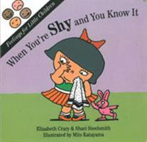 When You're Shy and You Know It (Feelings for Little Children Ser.) 1884734111 Book Cover