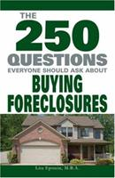The 250 Questions Everyone Should Ask about Buying Foreclosures 1598695835 Book Cover