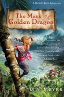 The Mark of the Golden Dragon: Being an Account of the Further Adventures of Jacky Faber, Jewel of the East, Vexation of the West, and Pearl of the South China Sea 0544003284 Book Cover