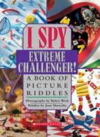 I Spy Extreme Challenger!: A Book of Picture Riddles
