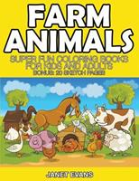 Farm Animals: Super Fun Coloring Books for Kids and Adults (Bonus: 20 Sketch Pages) 1633832228 Book Cover