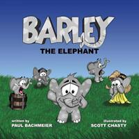 Barley the Elephant 1928086020 Book Cover