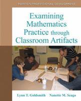 Examining Mathematics Practice Through Classroom Artifacts 0132101289 Book Cover
